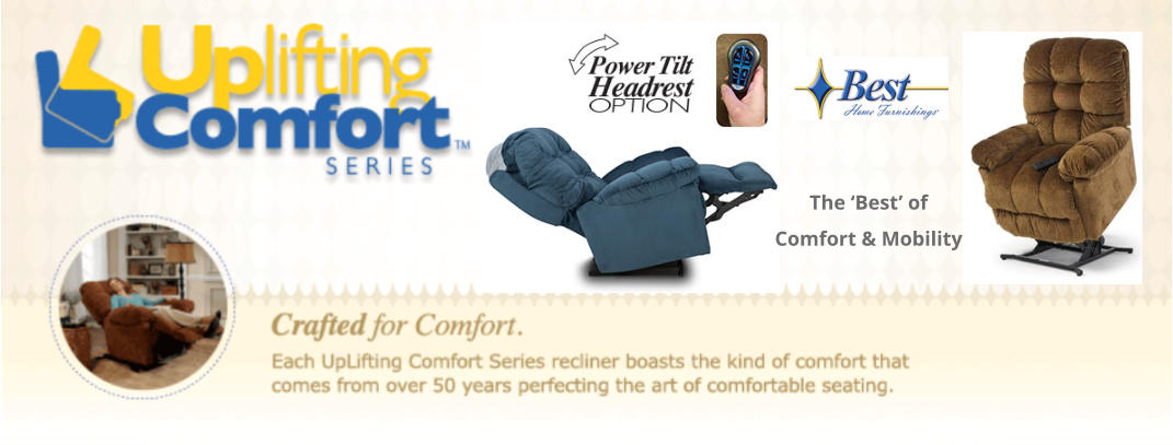 The 'Best' of Comfort & Mobility